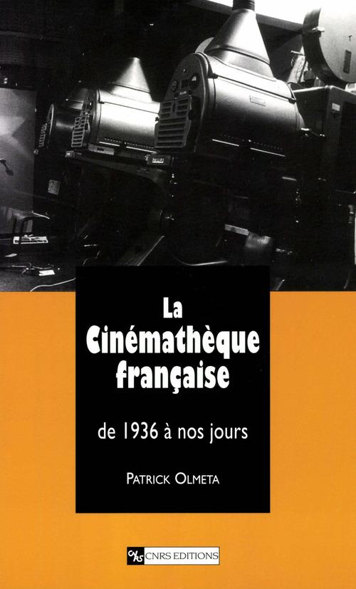La cinematheque francaise de 1936 a nos jours