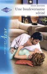 Vente Livre Numérique : Une bouleversante vérité (Harlequin Azur)  - Anne Mather