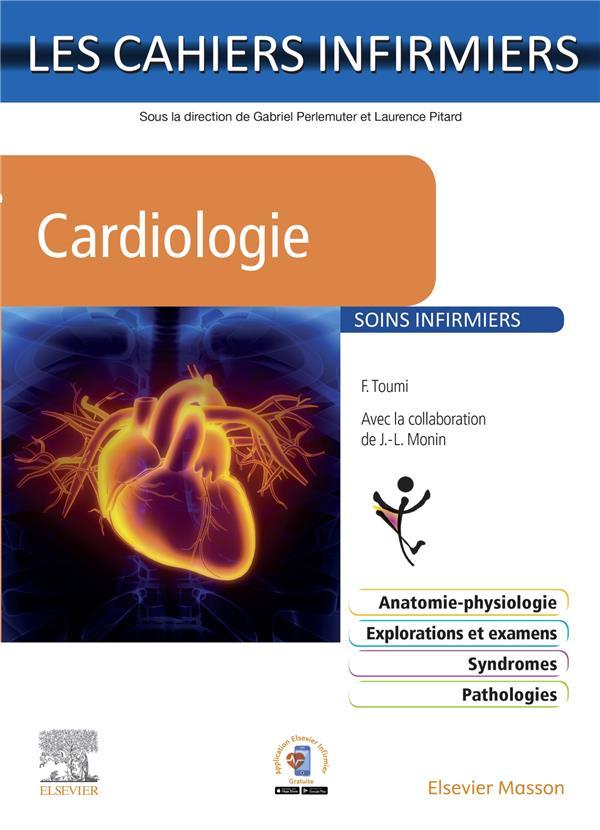 LES CAHIERS INFIRMIERS  -  CARDIOLOGIE TOUMI/MONIN