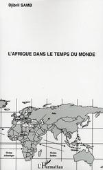 L'Afrique dans le temps du monde  - Djibril Samb