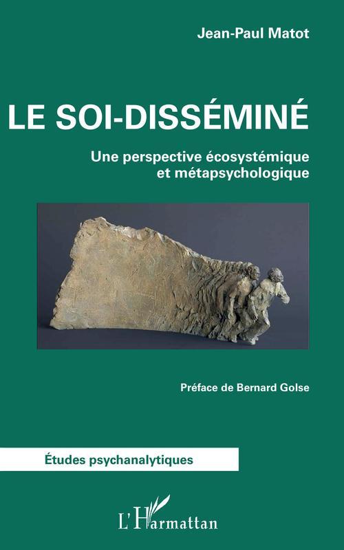 Le soi-disséminé ; une perspective écosystémique et métapsychologique