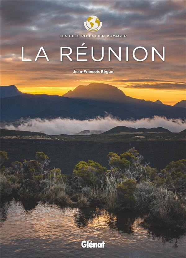 Les clés pour bien voyager ; la Réunion