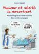 Humour et vérité se rencontrent  - Pierre Trevet