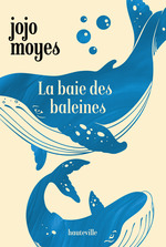 Vente Livre Numérique : La baie des baleines  - Jojo Moyes