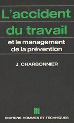Vente Livre Numérique : L'accident du travail et le management de la prévention  - Jacques Charbonnier