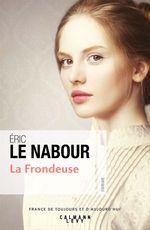 Vente Livre Numérique : La Frondeuse  - Éric Le Nabour