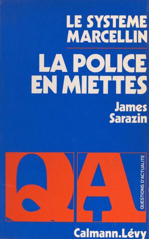 La police en miettes : le système Marcellin