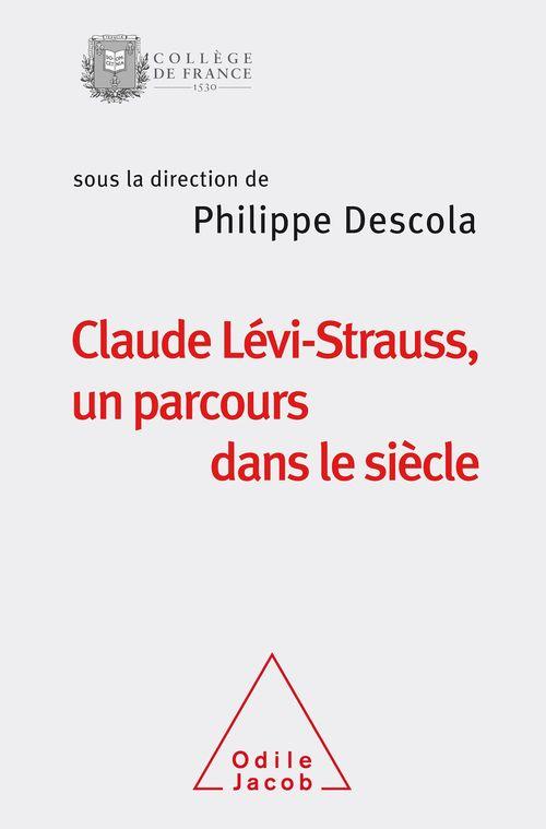Claude Lévi-Strauss, un parcours dans le siècle