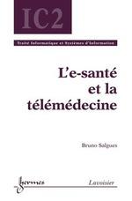 Vente EBooks : L'e-santé et la télémédecine  - Bruno SALGUES - Bernard Dubuisson - Jean-Charles Pomerol - Guy Pujolle - Henri Maître - Hisham Abou-Kandil