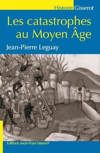 Les catastrophes au Moyen Âge (3e édition)