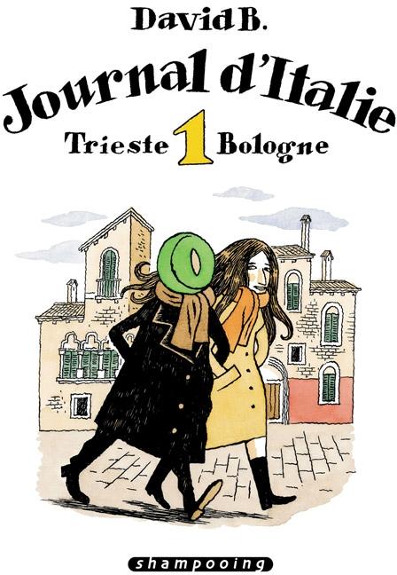 Journal d'Italie T.1 ; Trieste - Bologne