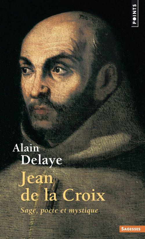 Jean de la Croix ; sage, poète et mystique