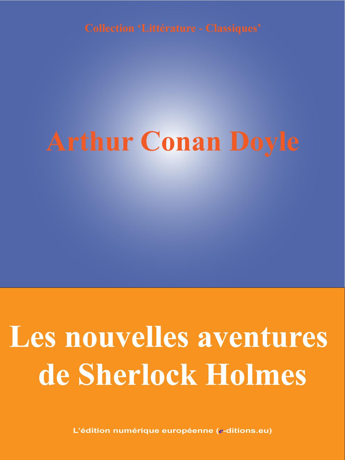 Les nouvelles aventures de Sherlock Holmes  - Arthur CONAN DOYLE