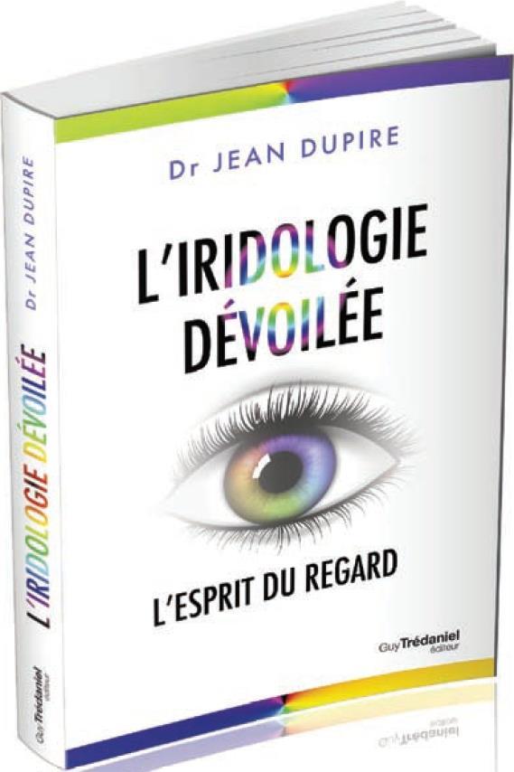 L'iridologie dévoilée ; l'esprit du regard