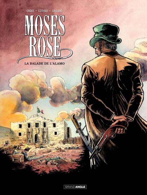 Moses Rose t.1 ; la balade de l'Alamo