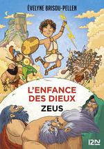 L'enfance des dieux T.1 ; Zeus  - Evelyne Brisou-Pellen - Évelyne Brisou-Pellen - Evelyne BRISOU-PELLEN - Évelyne BRISOU-PELLEN