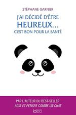Vente Livre Numérique : J'ai décidé d'être heureux... C'est bon pour la santé  - Stéphane GARNIER