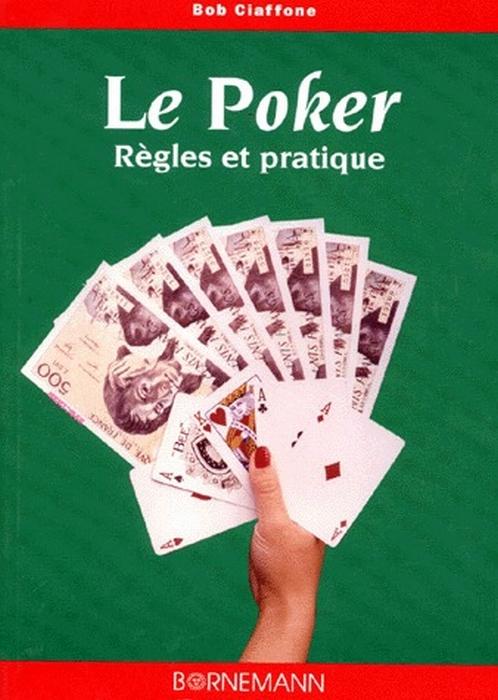 Le poker ; règles et pratique