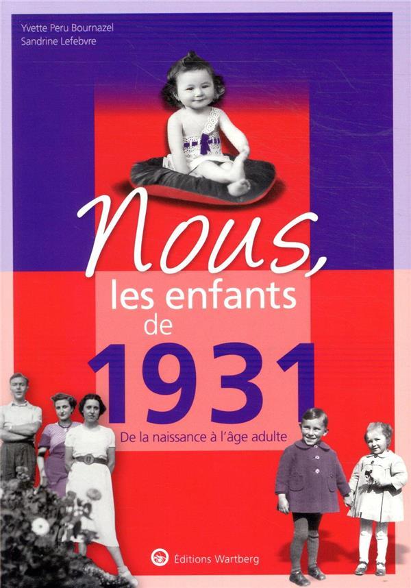 Nous, les enfants de ; 1931 ; de la naissance à l'âge adulte