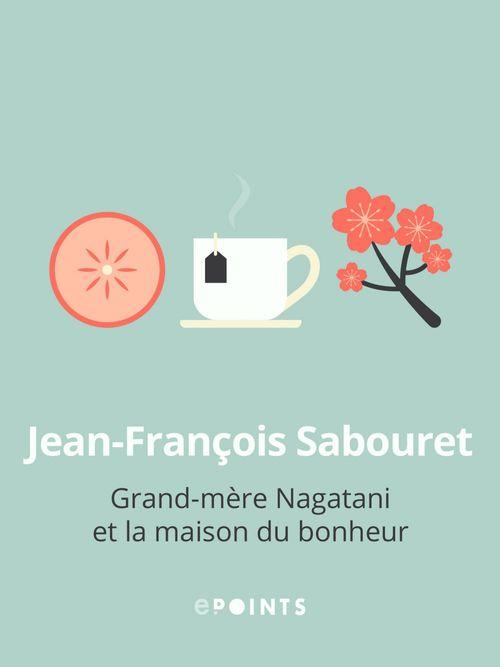 Grand-mère Nagatani et la maison du bonheur