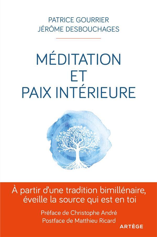 MEDITATION ET PAIX INTERIEURE  -  A PARTIR D'UNE TRADITION BIMILLENAIRE, EVEILLE LA SOURCE QUI EST EN TOI