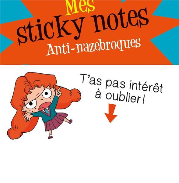 Mortelle Adèle ; mes sticky notes ; anti-nazebroques
