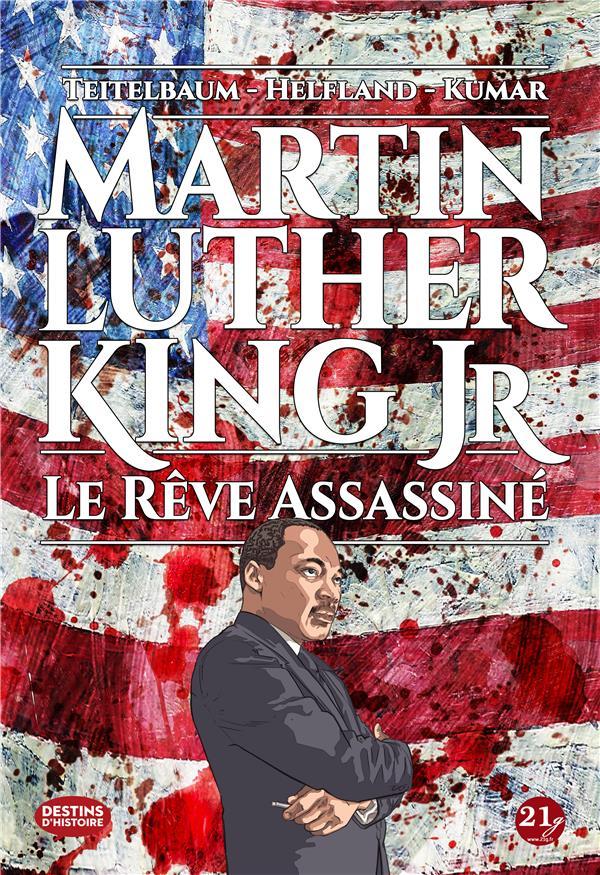 Martin Luther King JR. le rêve assassiné