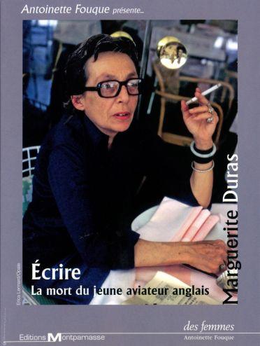 Marguerite Duras : La mort du jeune aviateur anglais + Ecrire