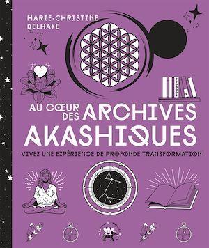 Au coeur des archives akashiques ; vivez une expérience de profonde transformation