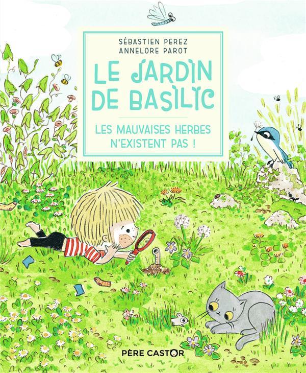 Le jardin de Basilic : les mauvaises herbes n'existent pas !