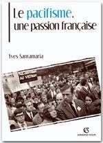 Le pacifisme, une passion francaise
