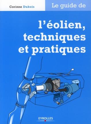 Le Guide De L'Eolien,Techniques Et Pratiques
