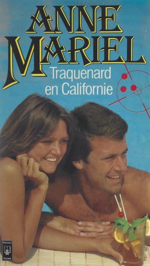 Traquenard en Californie  - Anne Mariel
