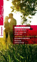 Vente EBooks : Pour une vie avec lui - Rivaux, amoureux  - Leanne Banks - Elizabeth Bevarly