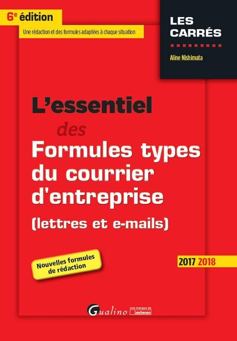 L'essentiel des formules types du courrier d'entreprise (lettres et e-mails) (édition 2017)
