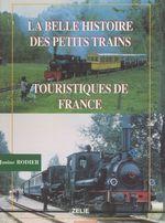 La belle histoire des petits trains touristiques de France