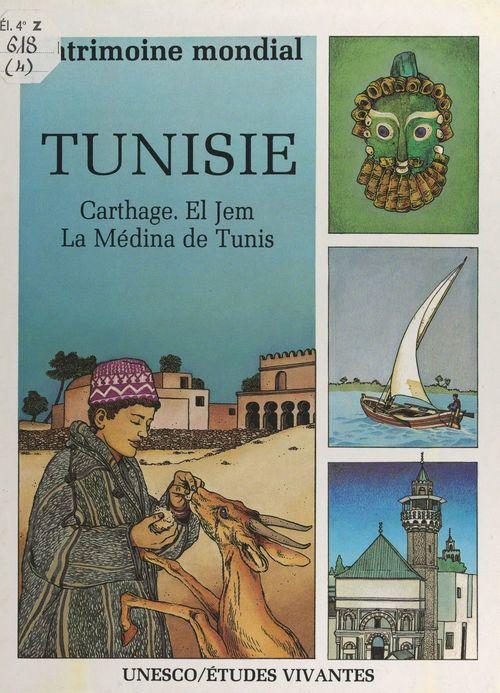 Tunisie : Carthage, El Jem, la Médina de Tunis