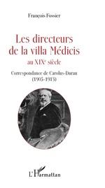 Les directeurs de la villa Médicis au XIXe siècle  - François Fossier
