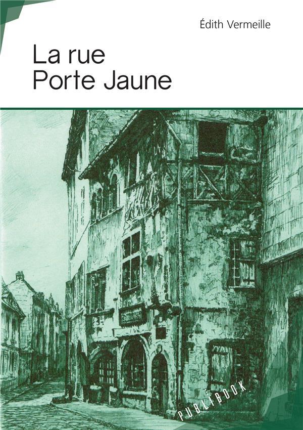 La rue Porte Jaune