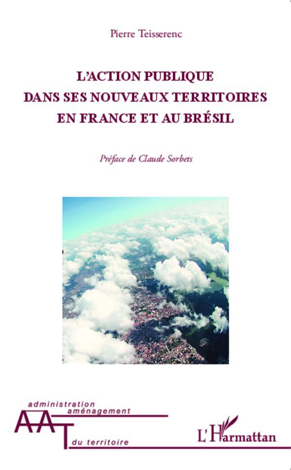 L'action publique dans ses nouveaux territoires en France et au Brésil