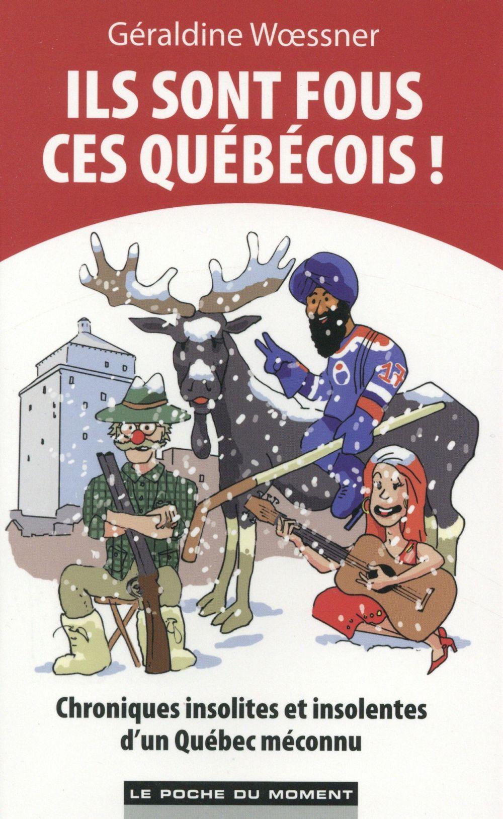 Ils sont fous ces québécois !