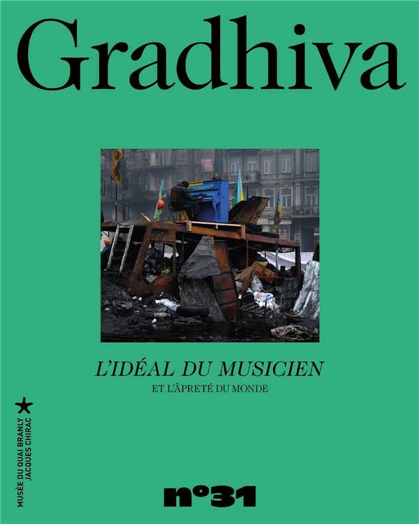 Gradhiva n.31 ; l'ideal du musicien et l'aprete du monde