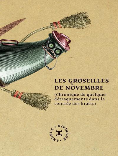 Chronique de quelques détraquements dans la contrée des kratts t.2 ; les groseilles de novembre