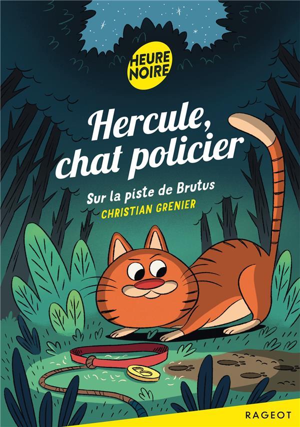 Hercule, chat policier T.1 ; sur la piste de Brutus