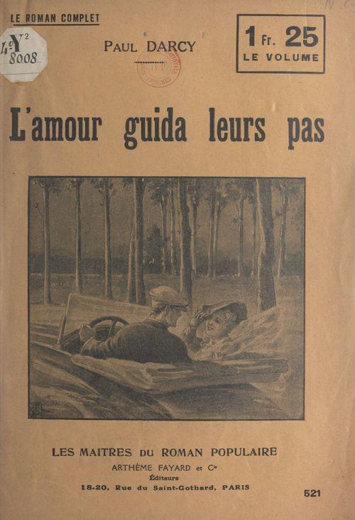 L'amour guida leurs pas  - Paul Darcy