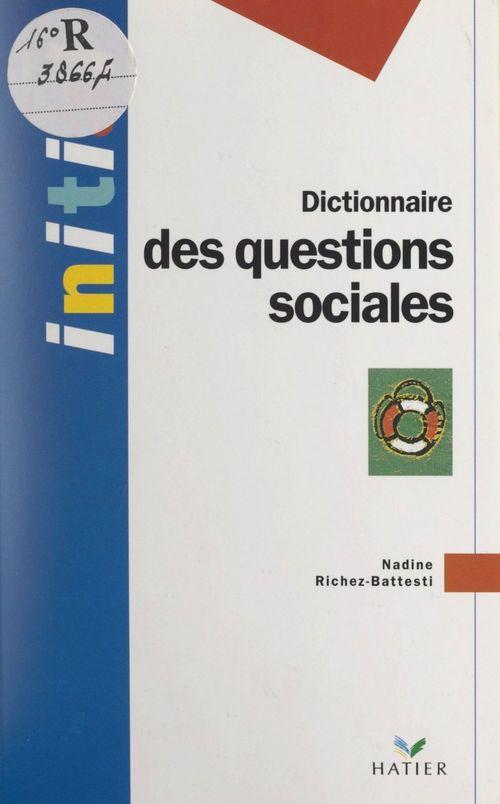 Dictionnaire des questions sociales  - Nadine Richez-Battesti
