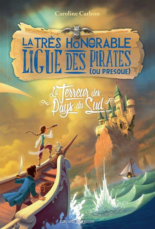 La très honorable ligue des pirates t.2 ; la terreur des pays du sud