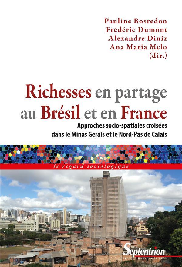 Richesses en partage au Brésil et en France ; approches socio-spatiales croisées dans le Minas Gerais et le Nord-Pas de Calais