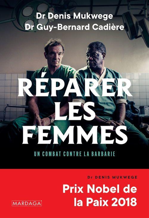 Réparer les femmes ; un combat contre la barbarie  - Denis Mukwege