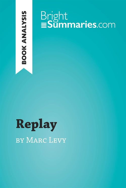 Replay by Marc Levy (Book Analysis)